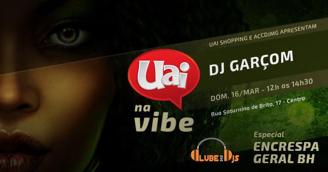 DJ Garçon no UAI na VIBE em 16 de março de 2014 - 665x350