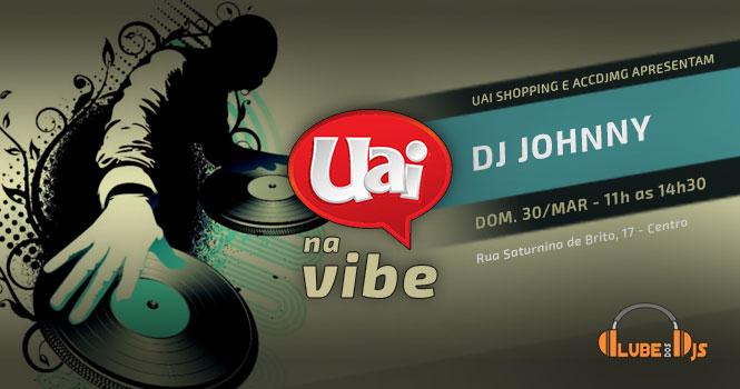 DJ Johnny no UAI na VIBE em 30 de março de 2014 - 665x350